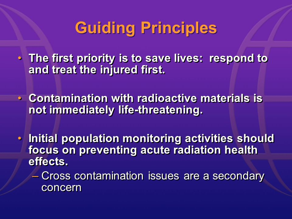 Guiding Principles The first priority is to save lives: respond to and treat the injured first.