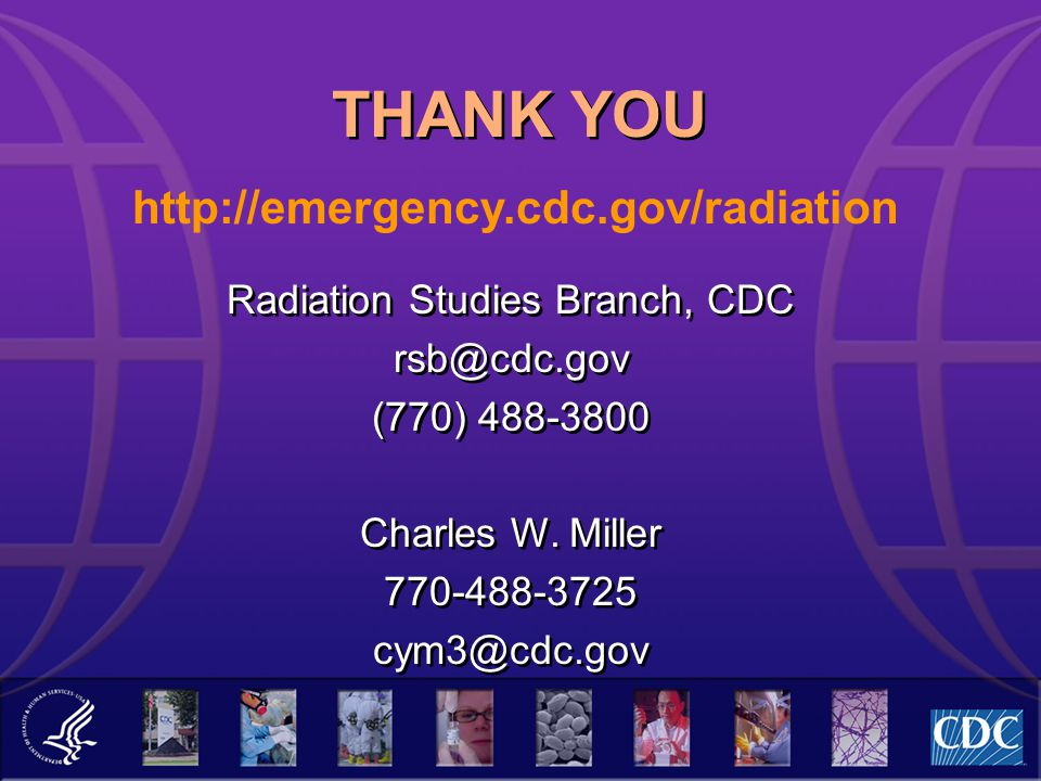 Radiation Studies Branch, CDC rsb@cdc.gov (770) 488-3800 Charles W.