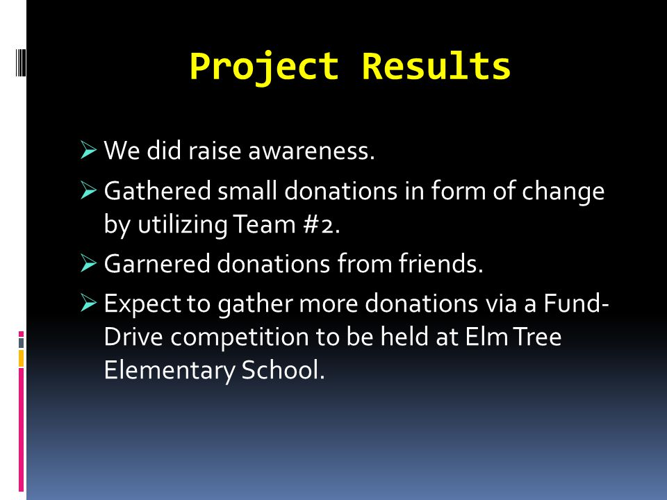 Project Results  We did raise awareness.