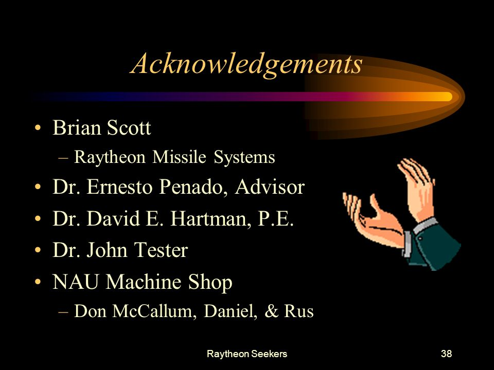 Raytheon Seekers38 Acknowledgements Brian Scott –Raytheon Missile Systems Dr.