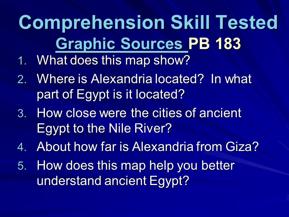 Comprehension Skill Tested Graphic Sources TE 466 Graphic Sources Graphic Sources A graphic source shows or explains information from the text. Pictur