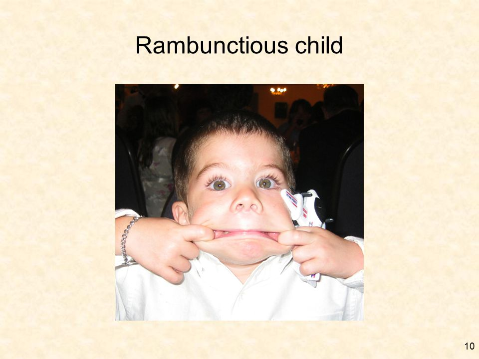 10 Rambunctious child
