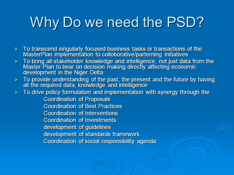 Why Do we need the PSD.