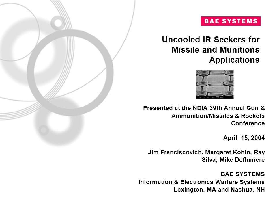 Uncooled IR Seekers for Missile and Munitions Applications Presented at the NDIA 39th Annual Gun & Ammunition/Missiles & Rockets Conference April 15,