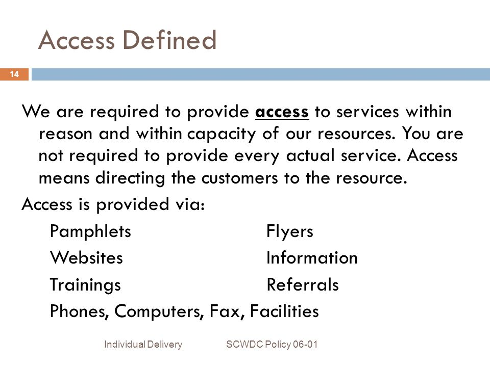 Access Defined We are required to provide access to services within reason and within capacity of our resources.