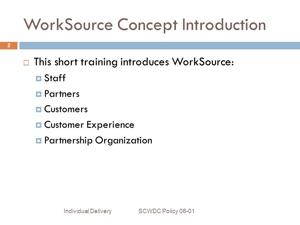 What is the WorkSource Partnership WorkSource does not exist without partnership.