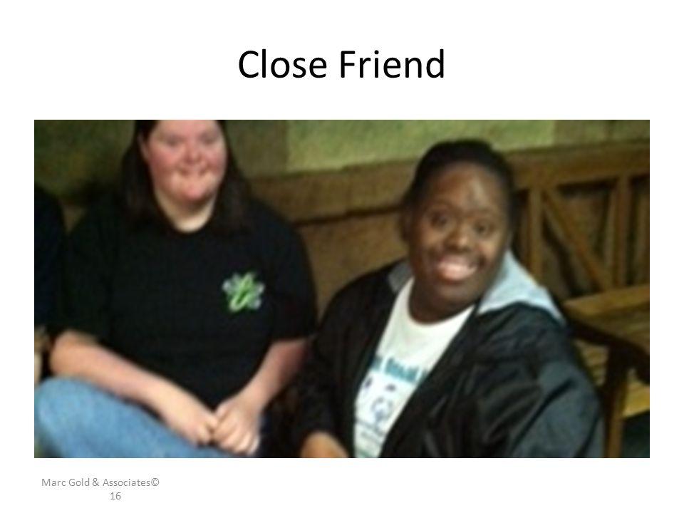 Close Friend Marc Gold & Associates© 16
