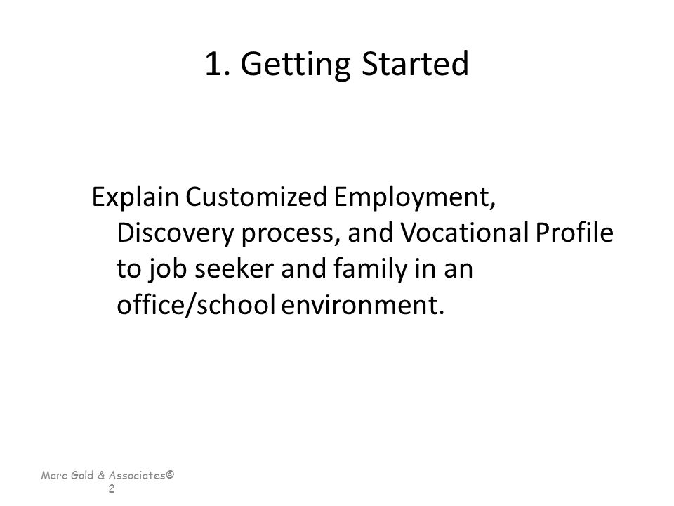 Step 10: Participation in Typical Life Routines From the information gathered, identify several typical life activities that the job seeker participates in successfully (at school, in a favorite community activity, church, a familiar store, etc.) and participate with the job seeker as they engage in these activities to determine their performance, interests, connections and other important perspectives.