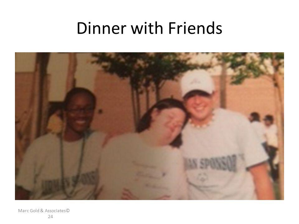 Dinner with Friends Marc Gold & Associates© 24