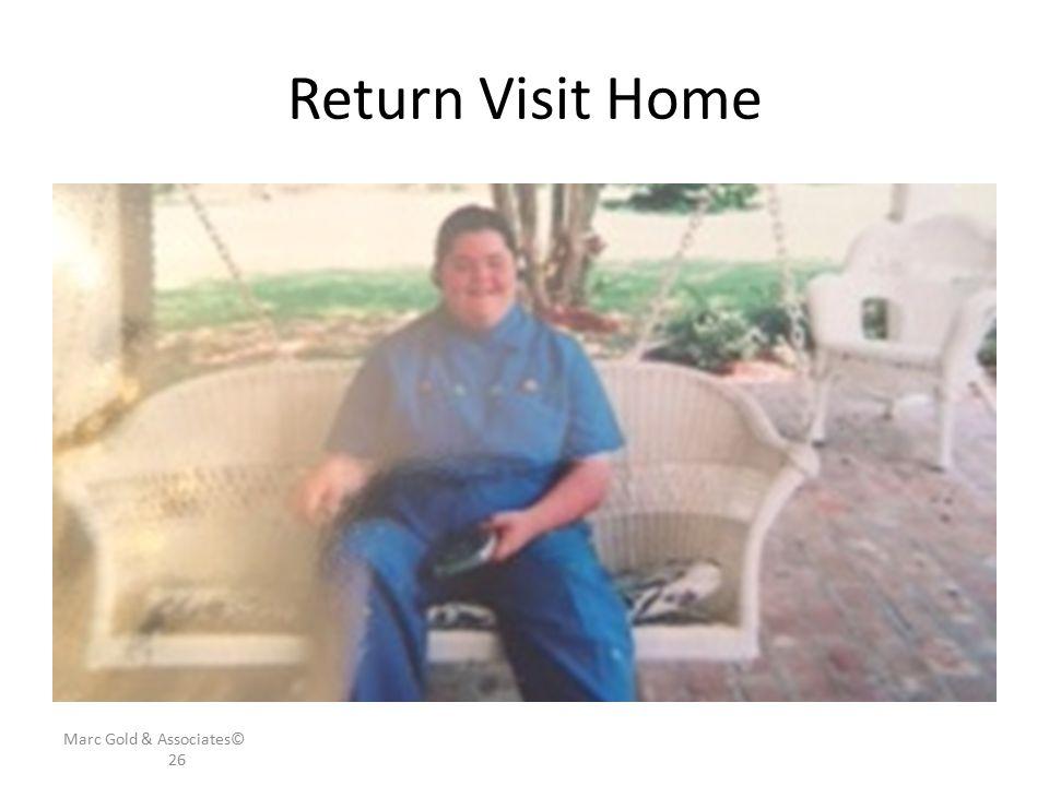 Return Visit Home Marc Gold & Associates© 26