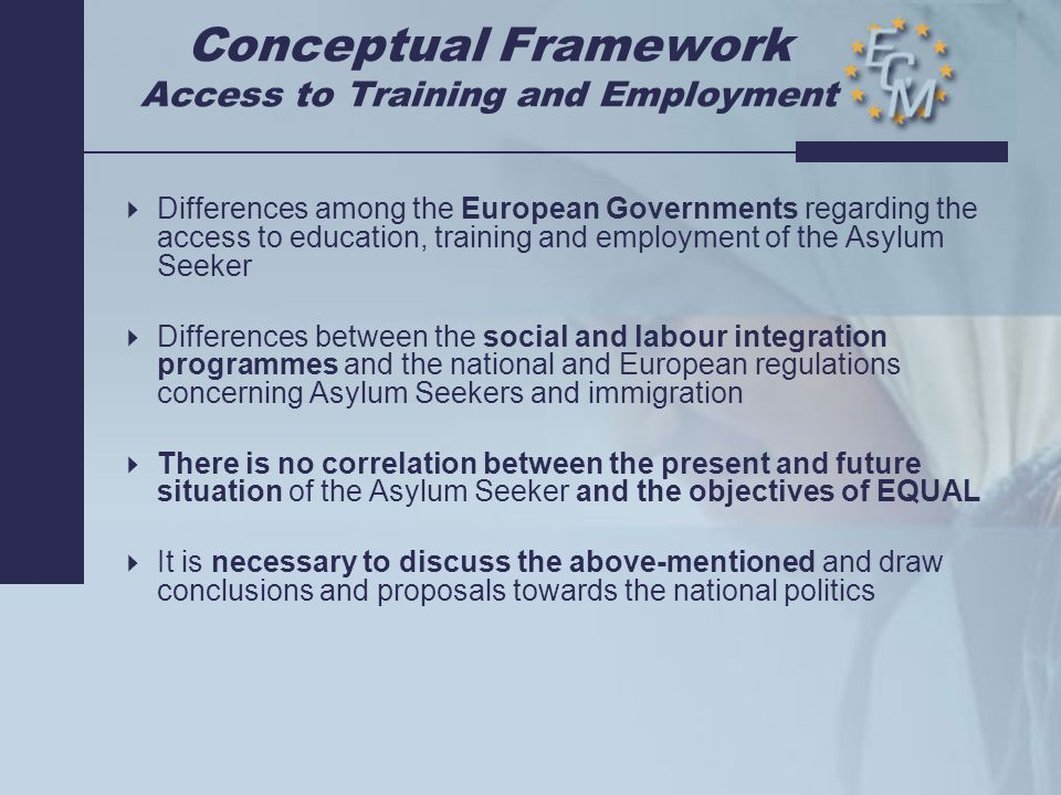 Conceptual Framework Access to Training and Employment  Differences among the European Governments regarding the access to education, training and em