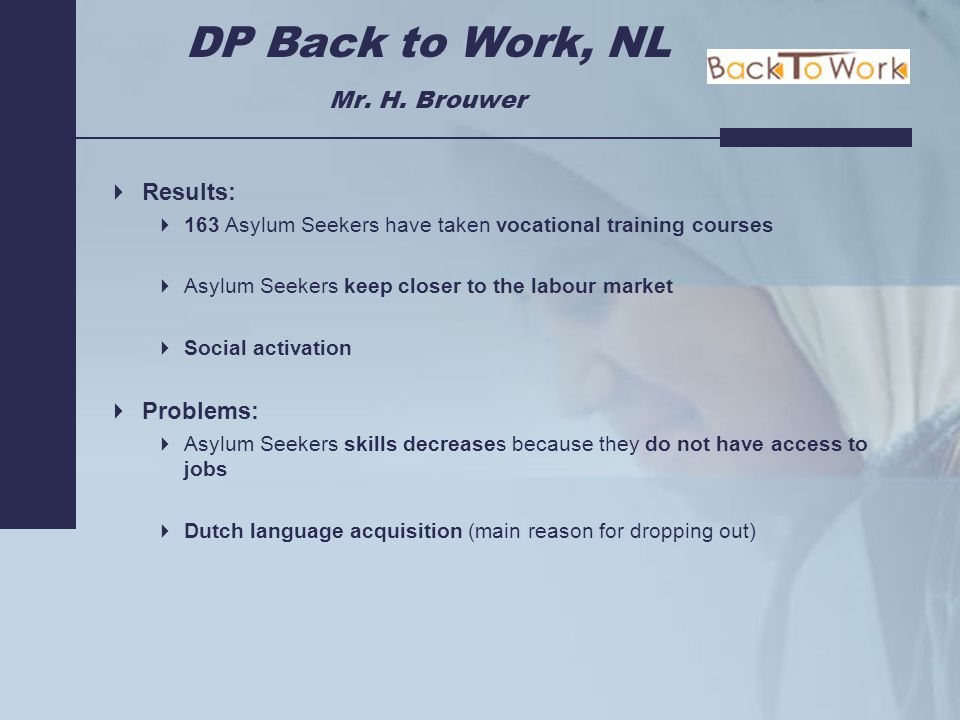 DP Back to Work, NL Mr. H.