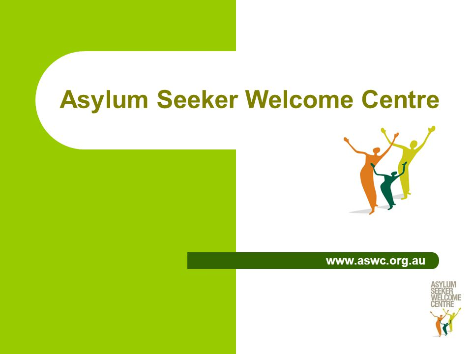 Asylum Seeker Welcome Centre www.aswc.org.au