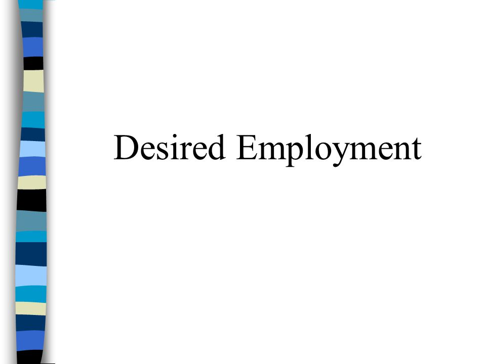 Desired Employment