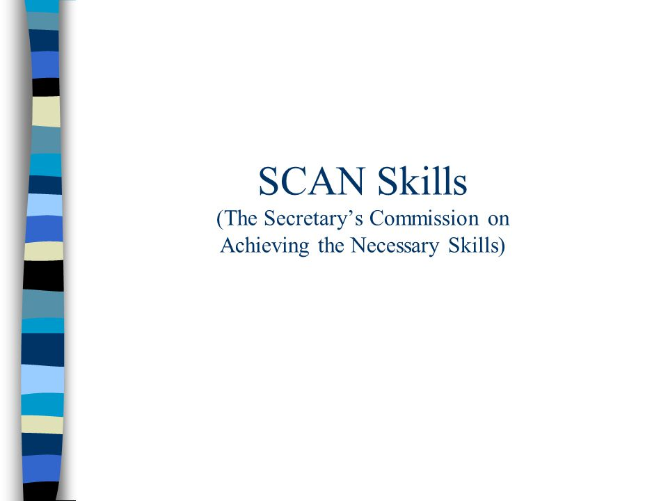 SCAN Skills (The Secretary's Commission on Achieving the Necessary Skills)