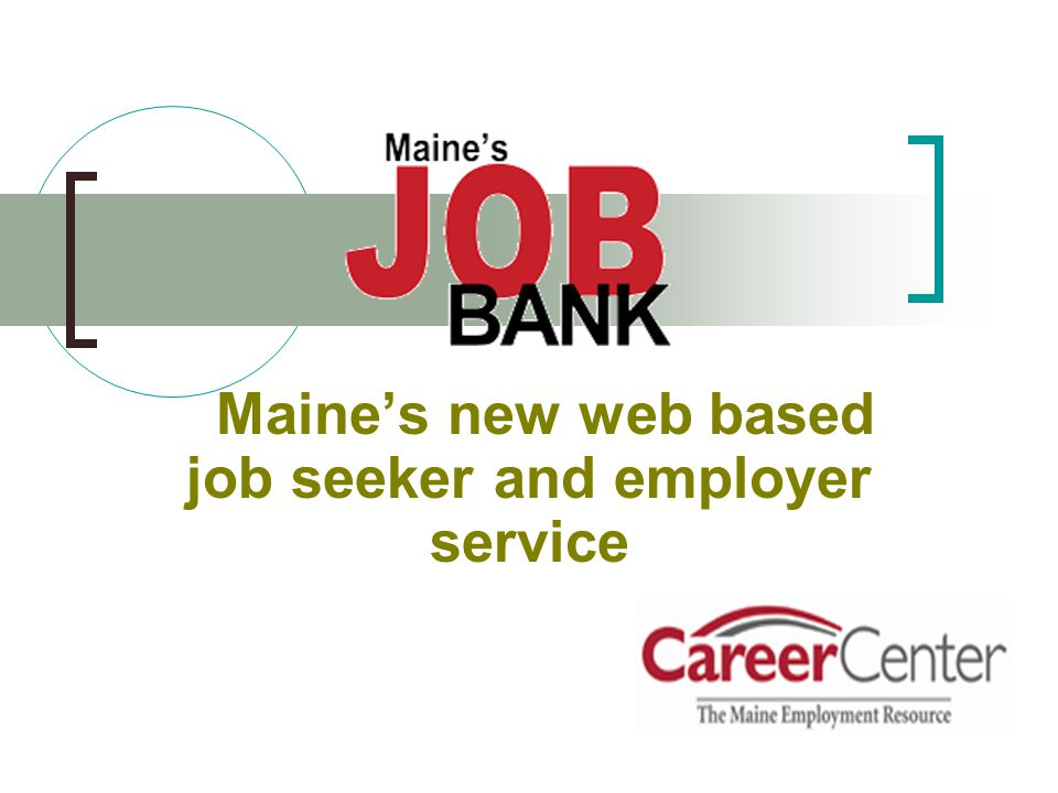 Maine's new web based job seeker and employer service