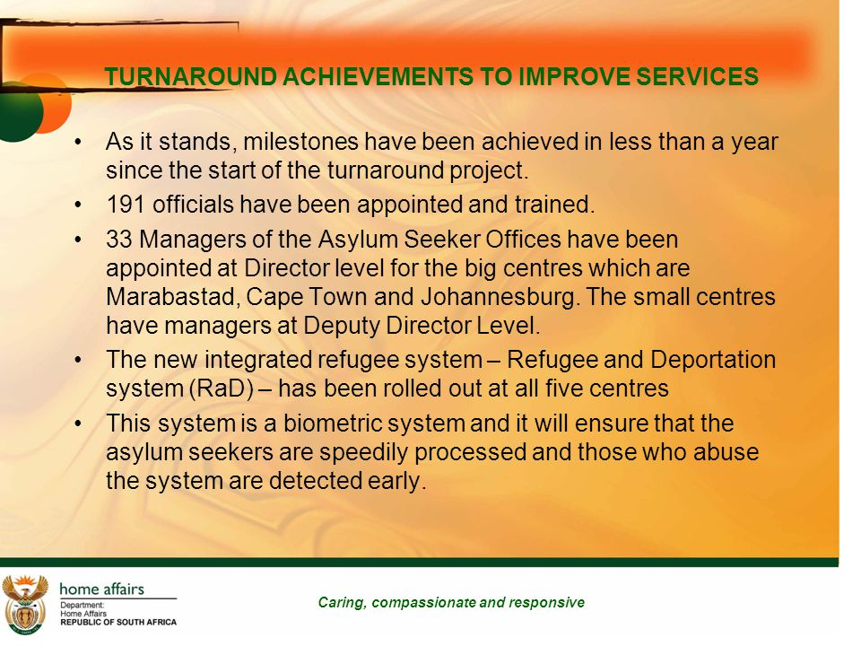 TURNAROUND ACHIEVEMENTS TO IMPROVE SERVICES Caring, compassionate and responsive Position JHBPTACape TownDurbanPE CCCCC RRC Mgr (L)111-- RRC Mgr (S)---11 Ops Mgr1111- Admin.