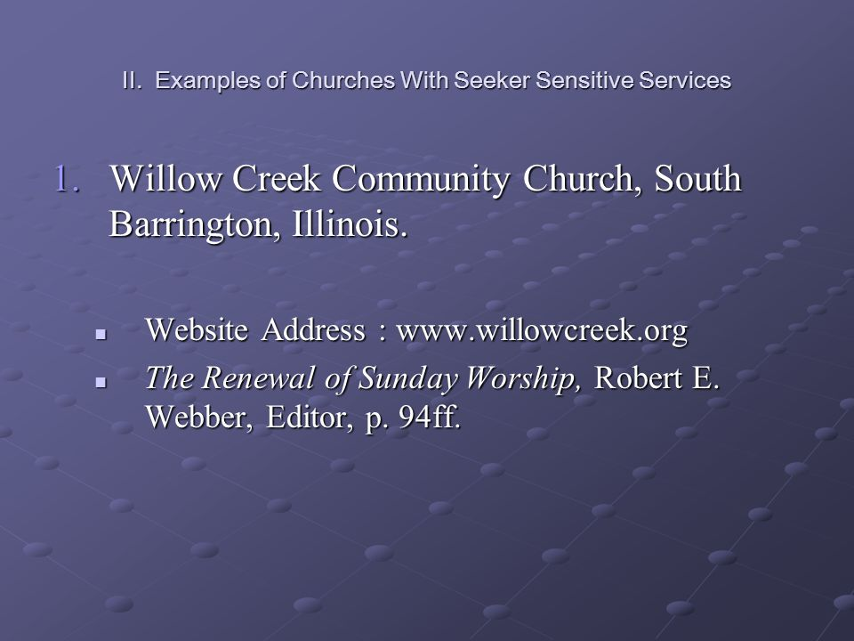 II.Examples of Churches With Seeker Sensitive Services
