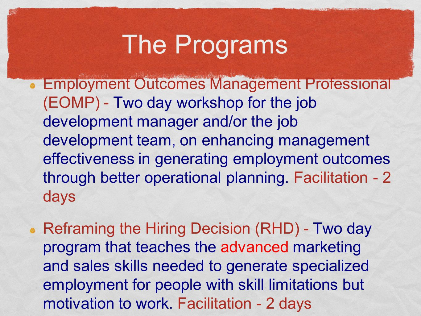 The Programs Employment Outcomes Management Professional (EOMP) - Two day workshop for the job development manager and/or the job development team, on