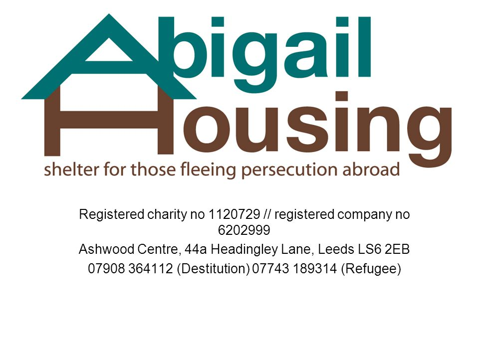 Registered charity no 1120729 // registered company no 6202999 Ashwood Centre, 44a Headingley Lane, Leeds LS6 2EB 07908 364112 (Destitution) 07743 189314 (Refugee)
