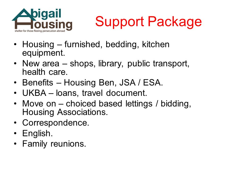 Support Package Housing – furnished, bedding, kitchen equipment.