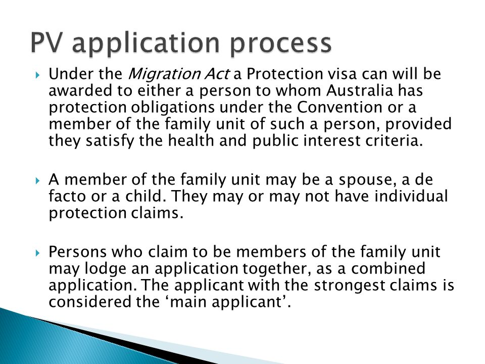  Under the Migration Act a Protection visa can will be awarded to either a person to whom Australia has protection obligations under the Convention o