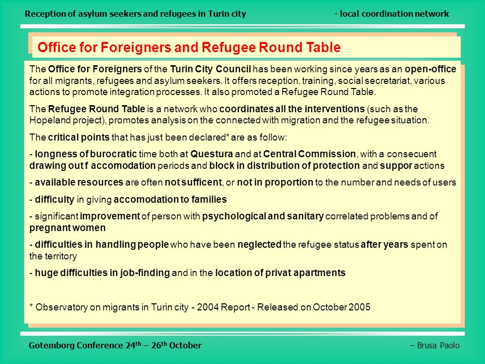 Gotemborg Conference 24 th – 26 th October– Brusa PaoloReception of asylum seekers and refugees in Turin city- local coordination network Office for F