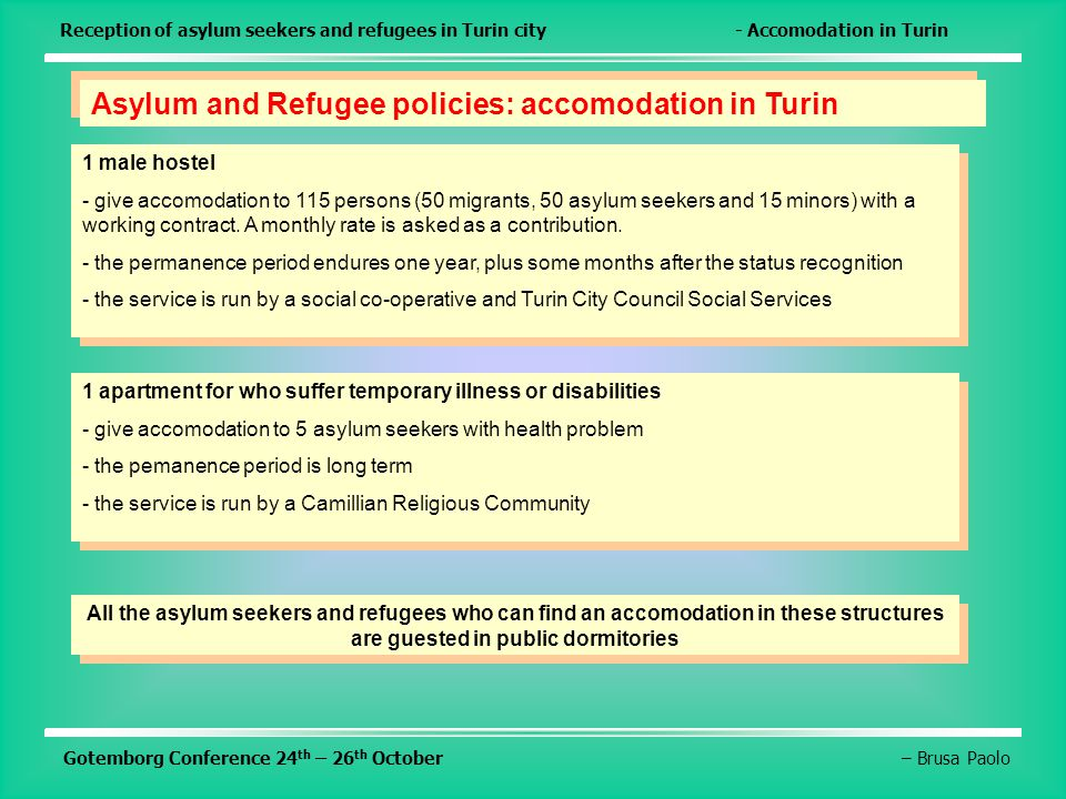 Gotemborg Conference 24 th – 26 th October– Brusa Paolo Reception of asylum seekers and refugees in Turin city- Accomodation in Turin Asylum and Refug