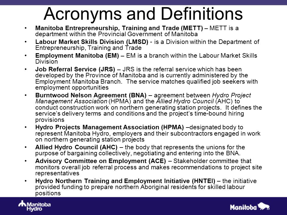 Acronyms and Definitions Manitoba Entrepreneurship, Training and Trade (METT) – METT is a department within the Provincial Government of Manitoba Labo