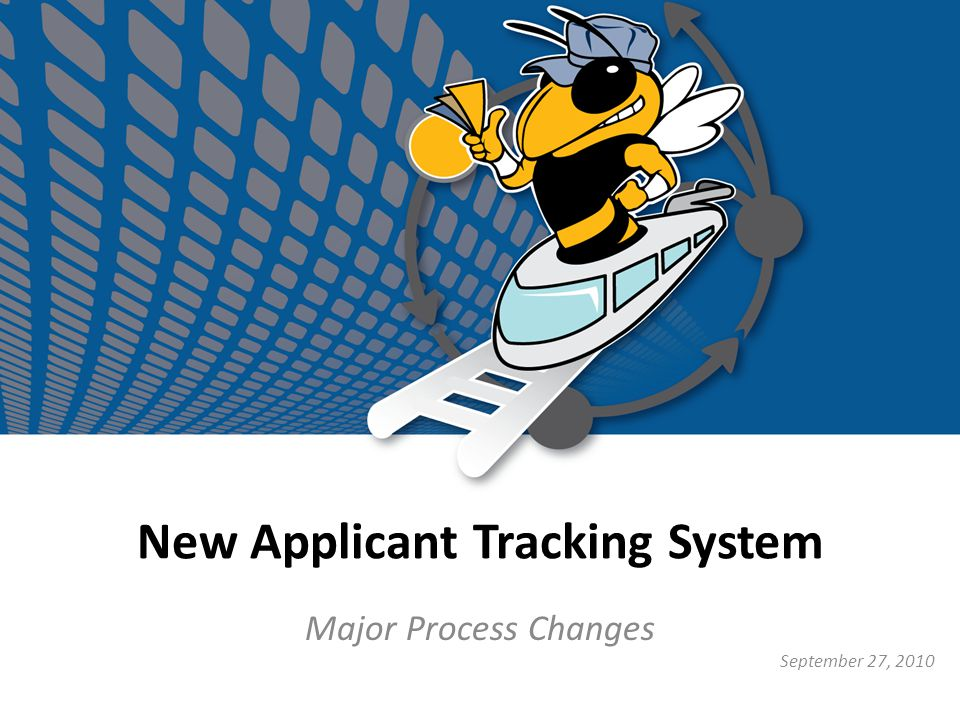 New Applicant Tracking System Major Process Changes September 27, 2010