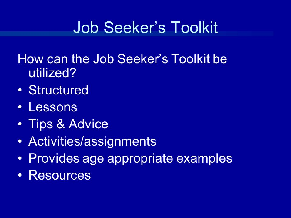 Job Seeker's Toolkit How can the Job Seeker's Toolkit be utilized.