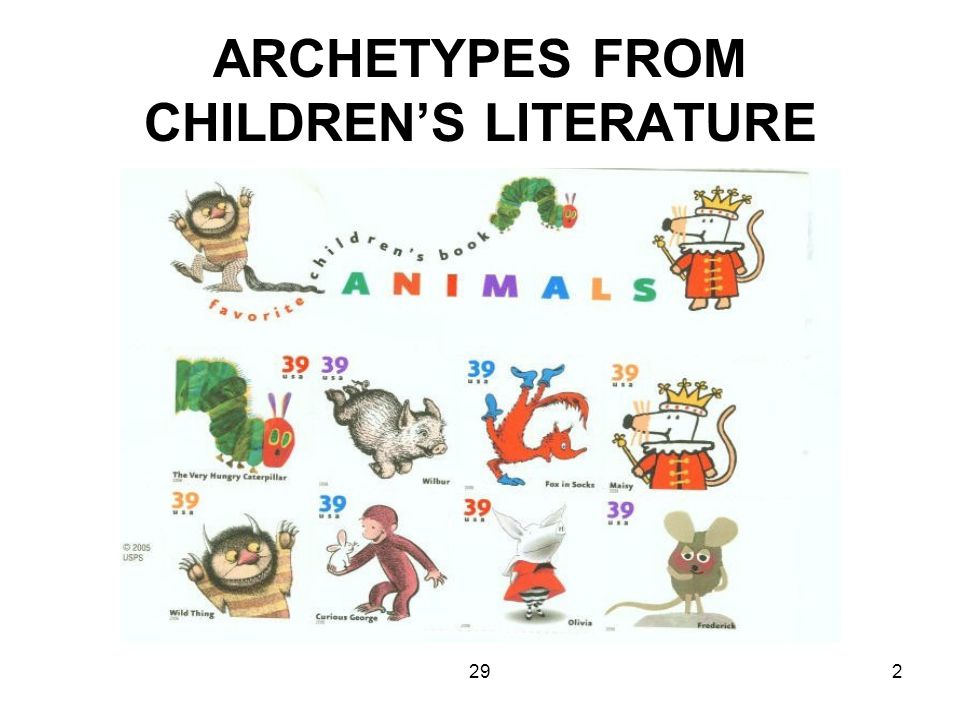 292 ARCHETYPES FROM CHILDREN'S LITERATURE