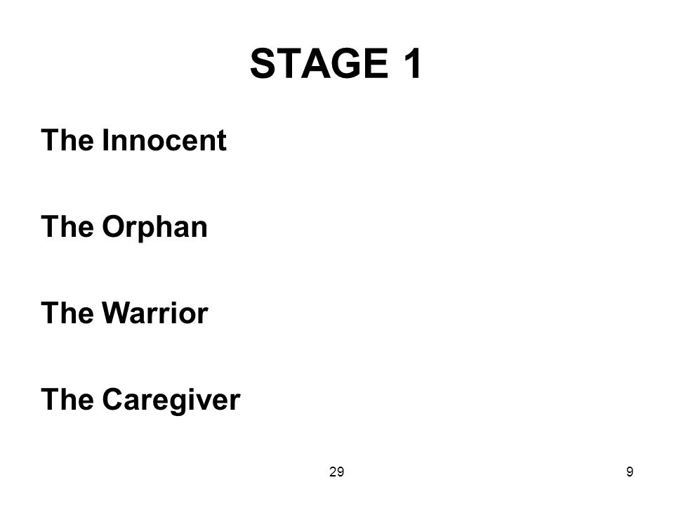 299 STAGE 1 The Innocent The Orphan The Warrior The Caregiver