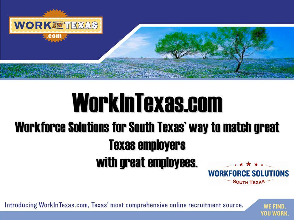 Employers: good reasons good reasons to join WorkInTexas.com.