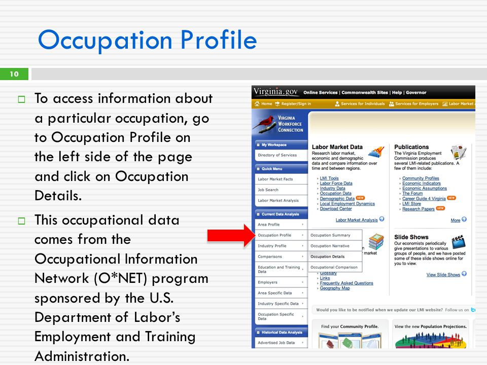 Occupation Profile  To access information about a particular occupation, go to Occupation Profile on the left side of the page and click on Occupatio