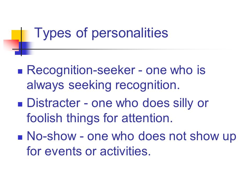 Types of personalities Opinion-giver - one who constantly provides his or her own opinion.