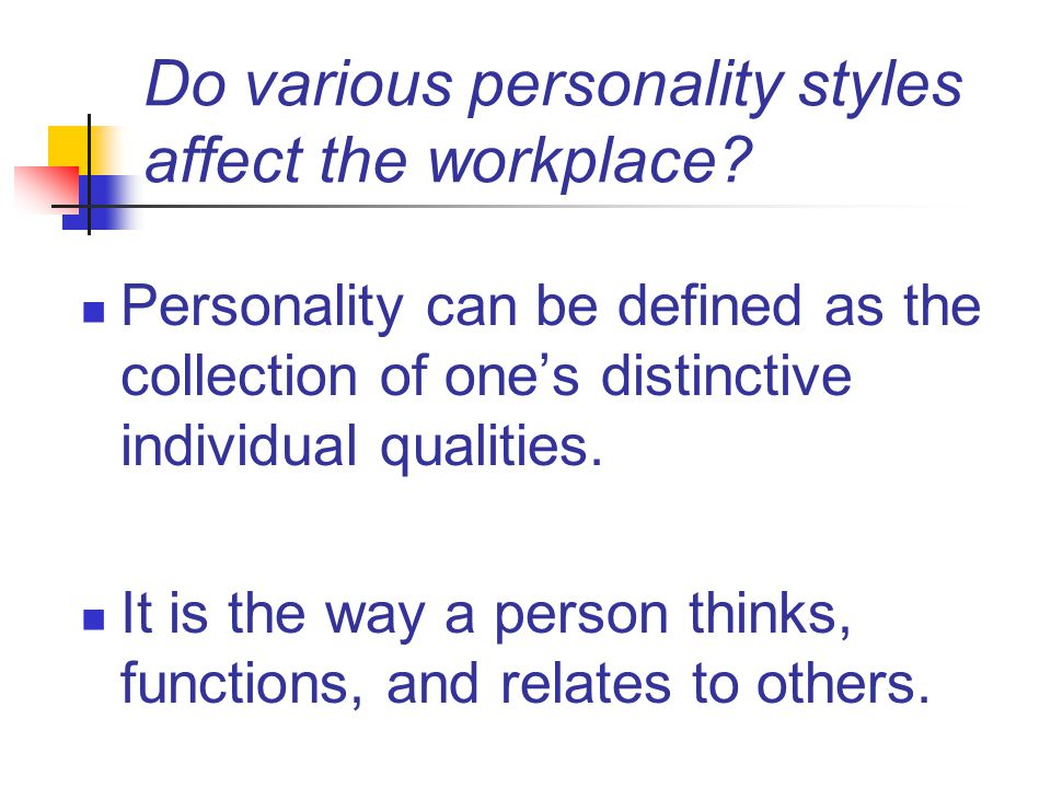 Do various personality styles affect the workplace.