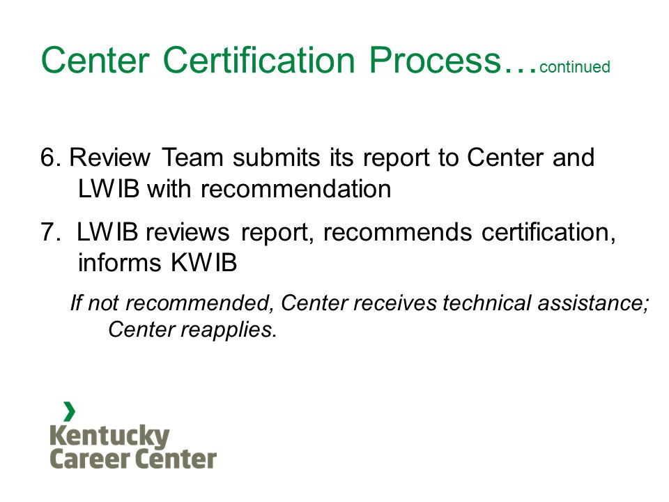 Center Certification Process… continued 6.