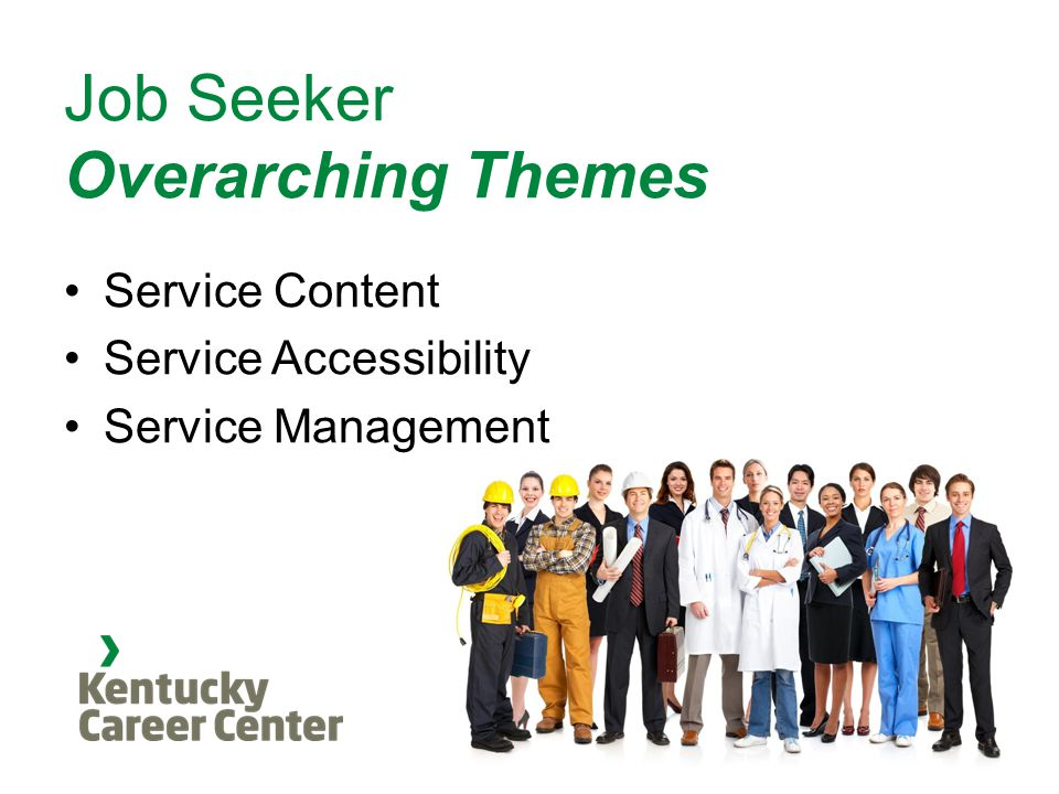 Job Seeker Overarching Themes Service Content Service Accessibility Service Management
