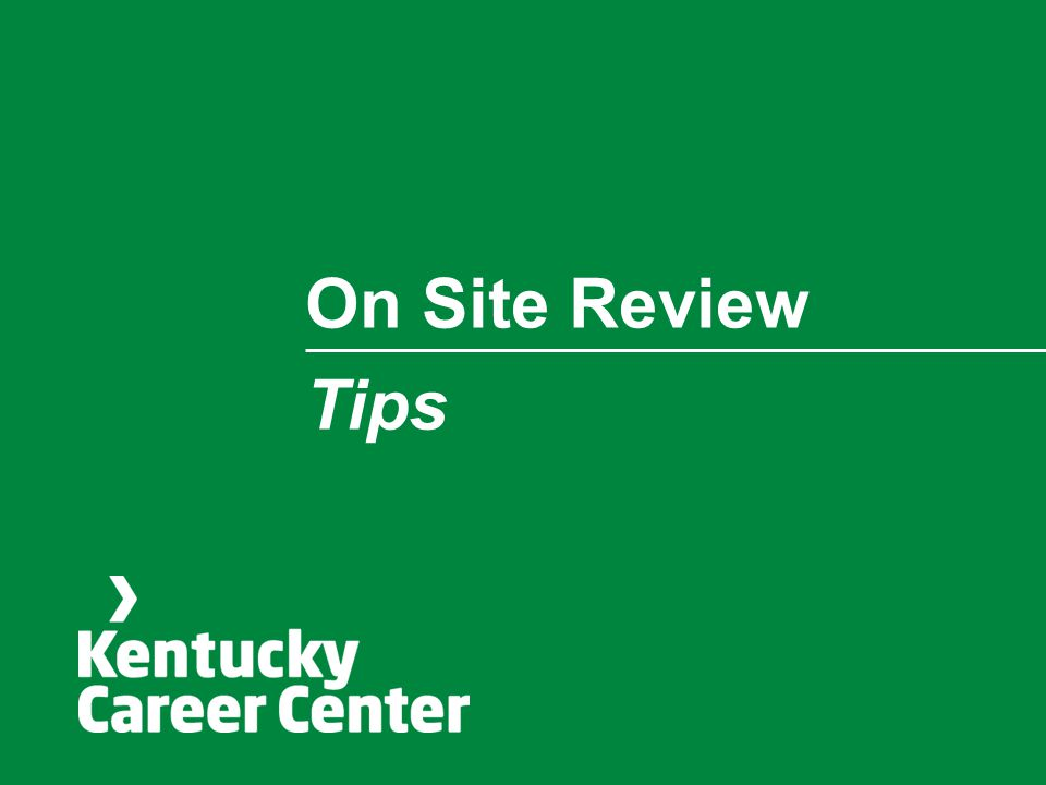 On Site Review Tips