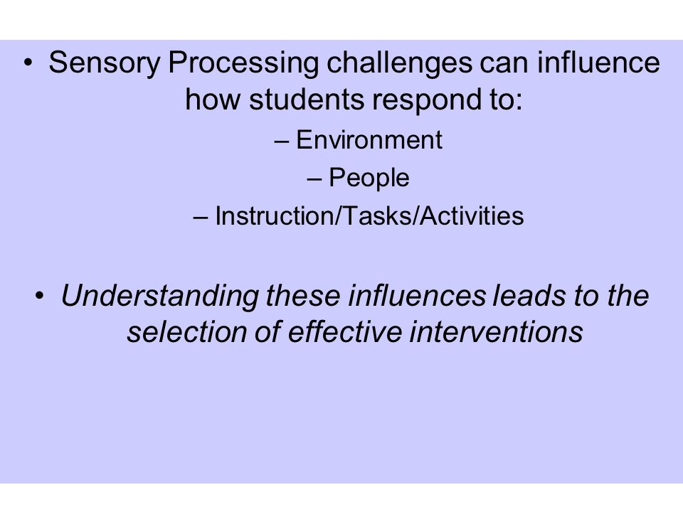 Sensory Processing 101 Implications of Sensory Challenges in ASD Chris Filler Transition Coordinator Ohio Center for Autism and Low Incidence