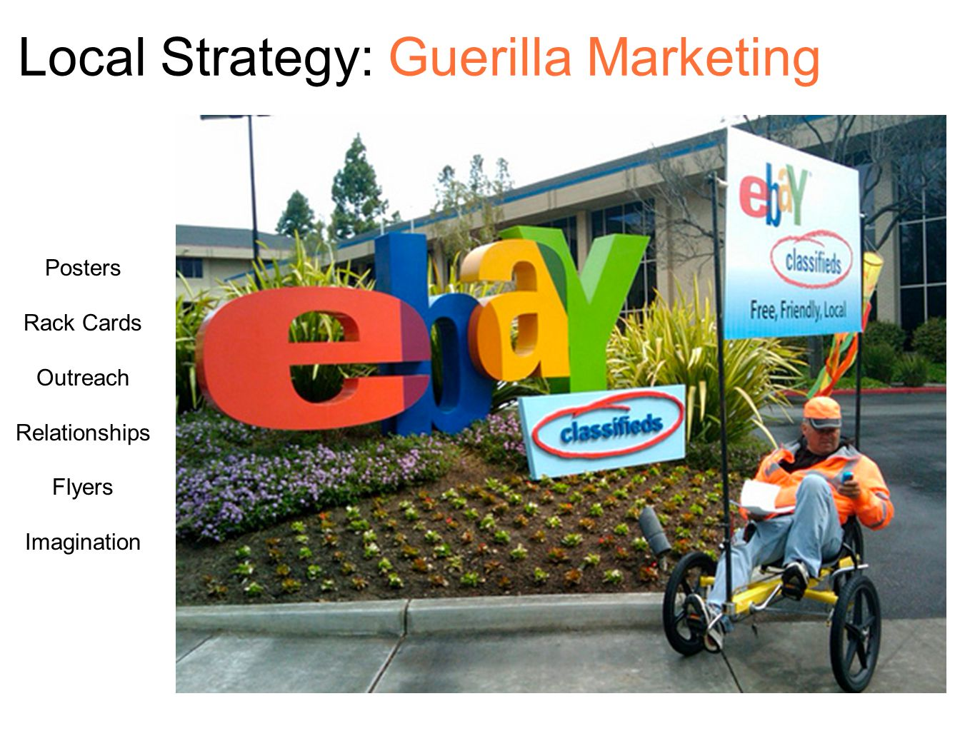 Local Strategy: Guerilla Marketing Posters Rack Cards Outreach Relationships Flyers Imagination