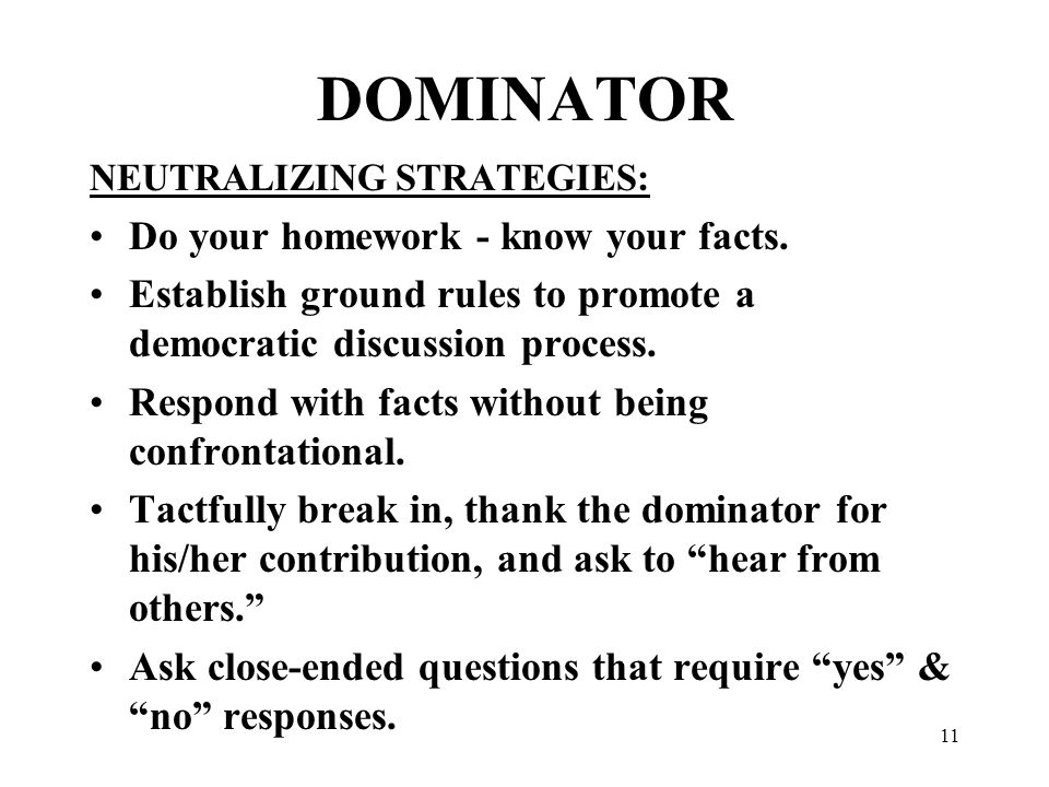 11 DOMINATOR NEUTRALIZING STRATEGIES: Do your homework - know your facts.
