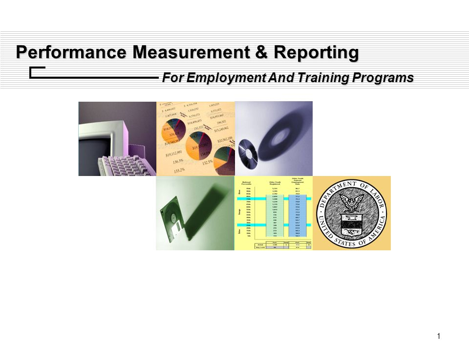 1 Performance Measurement & Reporting For Employment And Training Programs