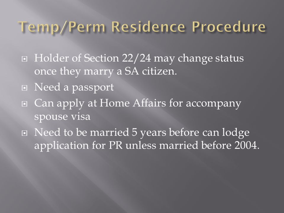  Holder of Section 22/24 may change status once they marry a SA citizen.