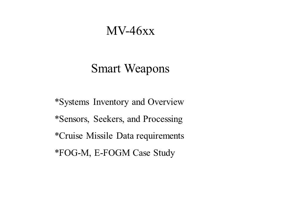 Smart Weapons Functions Search Detect Classify Select Track Engage Guidance Aim point Selection Timing of Firing