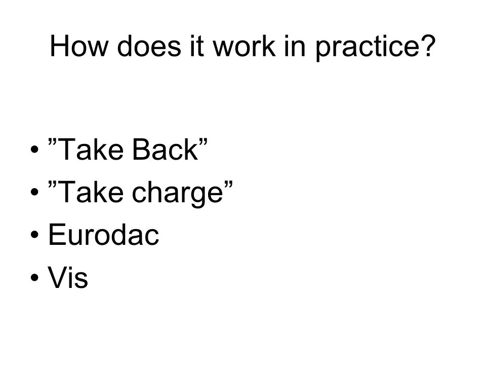 How does it work in practice Take Back Take charge Eurodac Vis