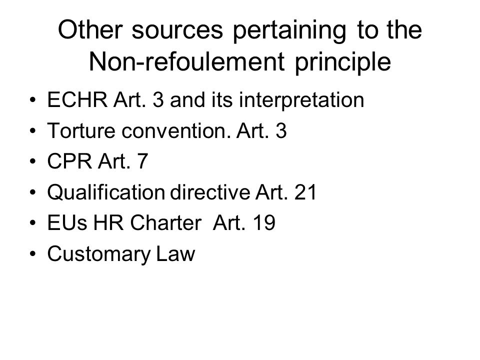 Other sources pertaining to the Non-refoulement principle ECHR Art.