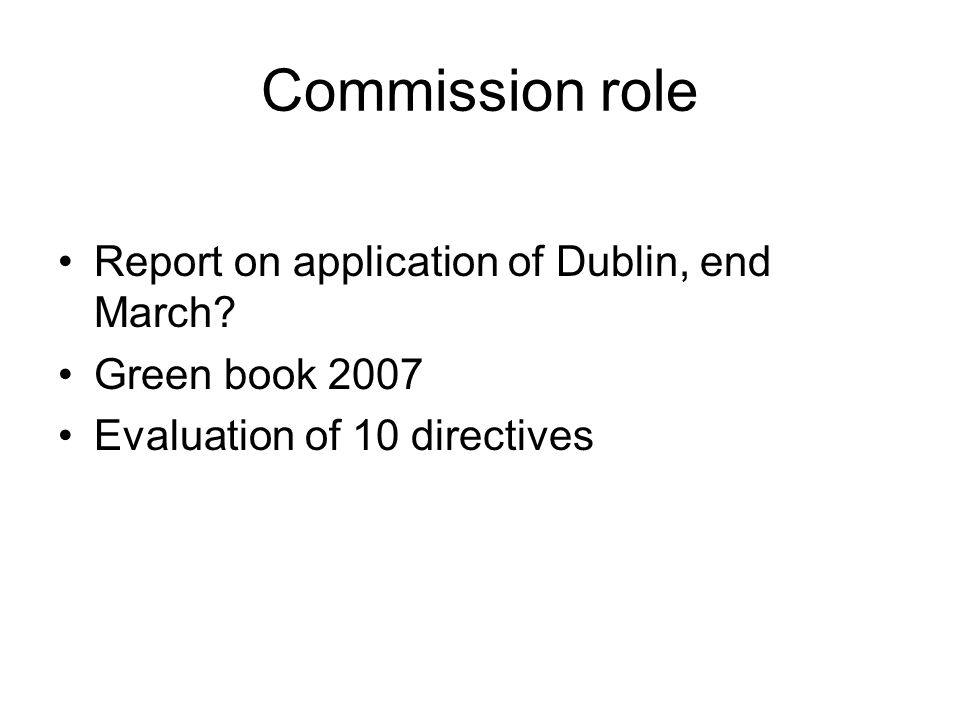 Commission role Report on application of Dublin, end March.