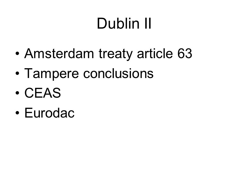Dublin II Amsterdam treaty article 63 Tampere conclusions CEAS Eurodac